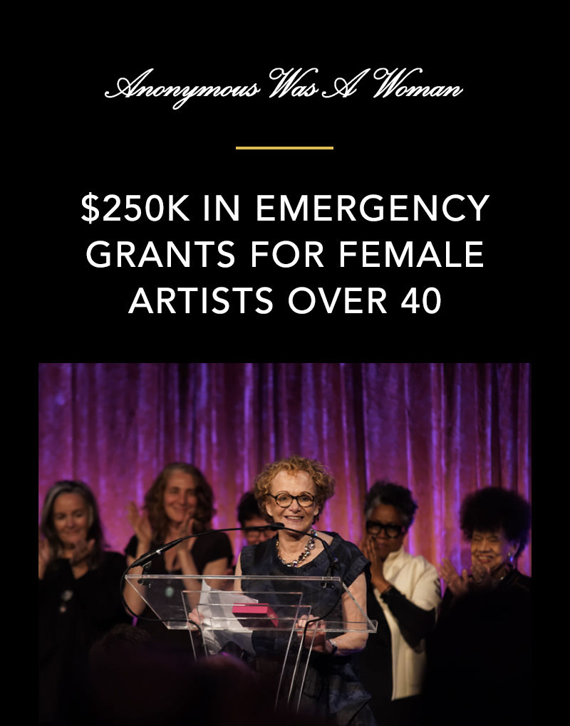 $250K In Emergency Grants for Female Artists Over 40 by Anonymous Was A Woman