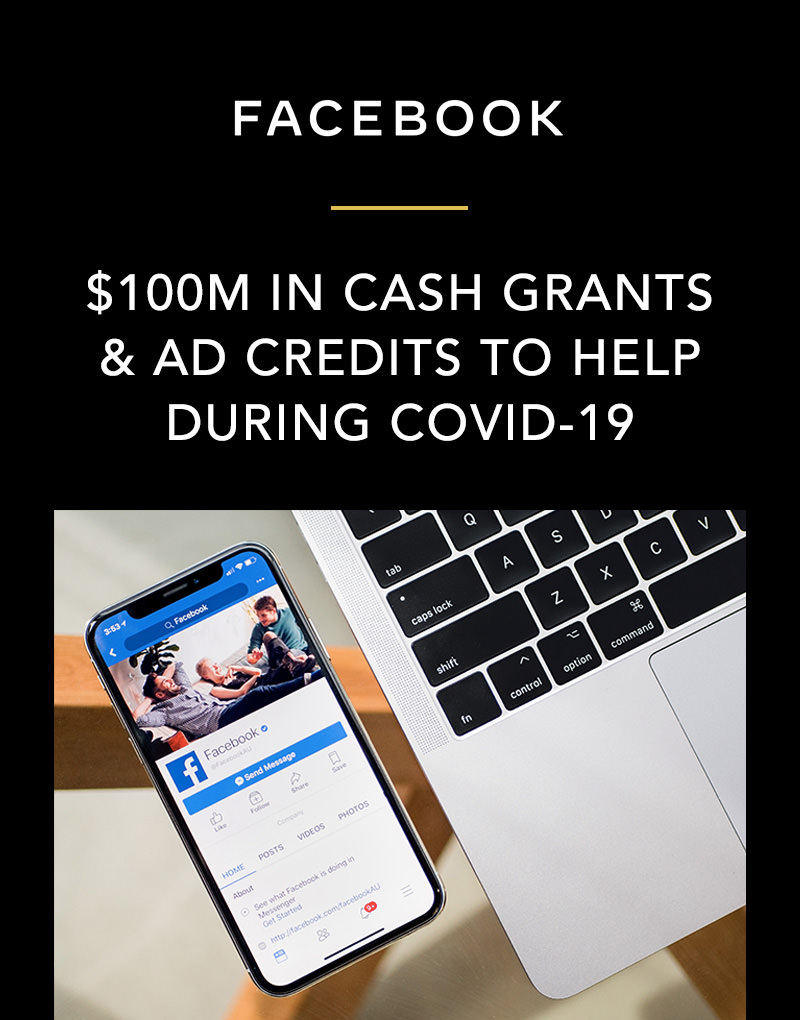 Facebook $100M in Cash Grants & Ad Credits to Help During Covid-19