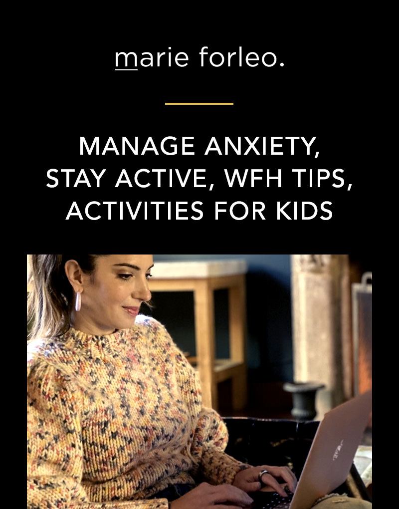 Marie Forleo Guide: Manage Anxiety, Stay Active, WFH Tips, Activities for Kids