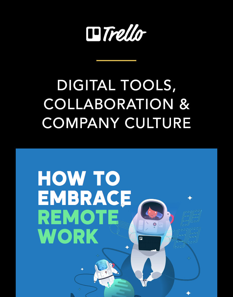 Trello's Work from Home Guide: Dispelling Myths, Communication, Collaboration, Digital Tools & Company Culture